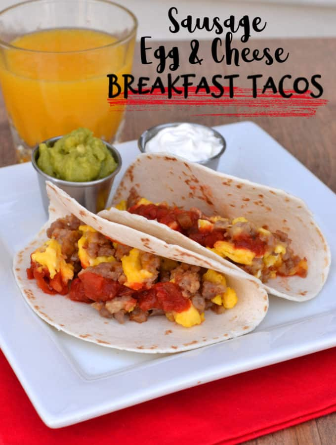 Quick & Easy Sausage, Egg & Cheese Breakfast Tacos or Burritos